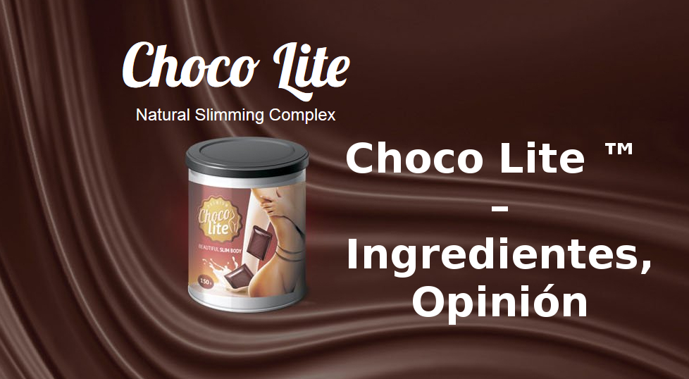 Choco Lite ™ – Ingredientes, Opinión